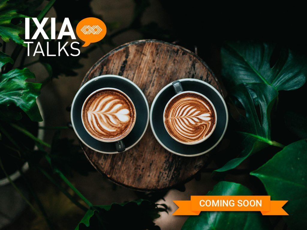 IXIAtalks episode 2 coming soon poster.