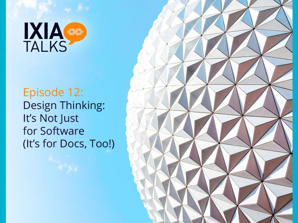 Design Thinking: It's Not Just for Software (It's for Docs, Too!)