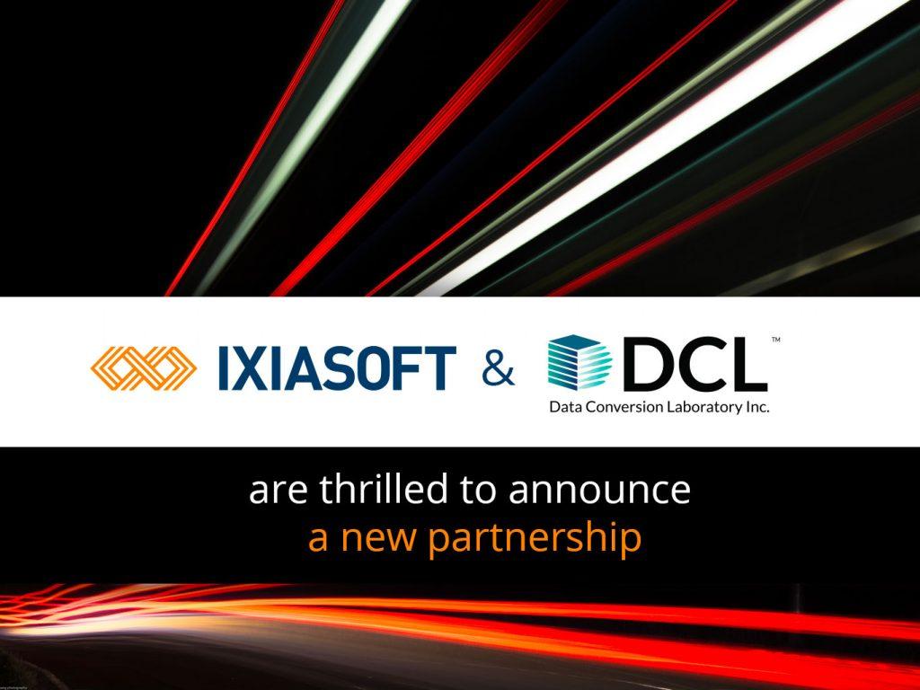IXIASOFT Announces Partnership with Data Conversion Laboratory (DCL)
