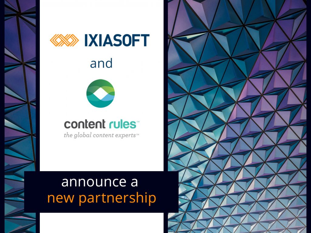IXIASOFT Announces Partnership with Content Strategy Expert Content Rules