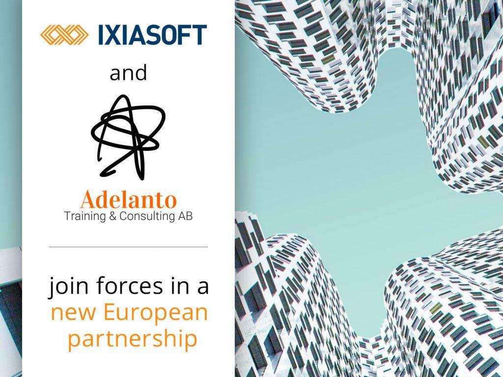 IXIASOFT Announces a New European Partnership with Adelanto AB
