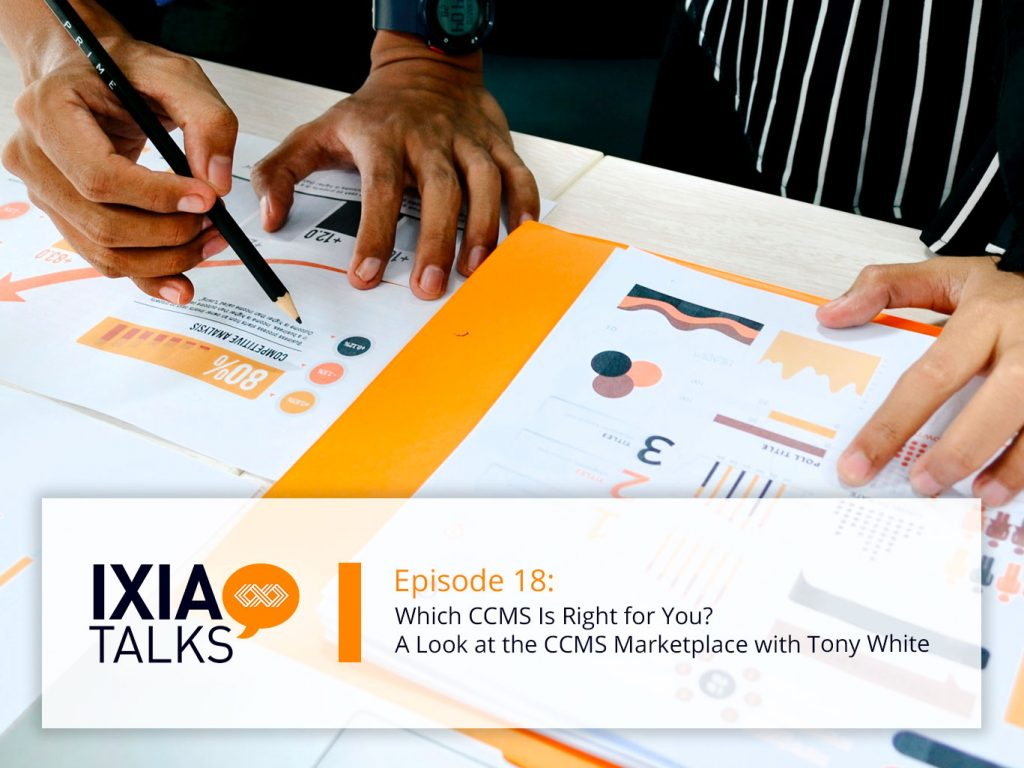 Which CCMS Is Right for You? A Look at the CCMS Marketplace with Tony White