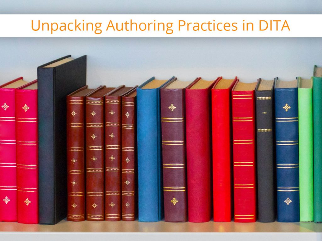 Unpacking Authoring Best Practices in DITA (Pt. 1)