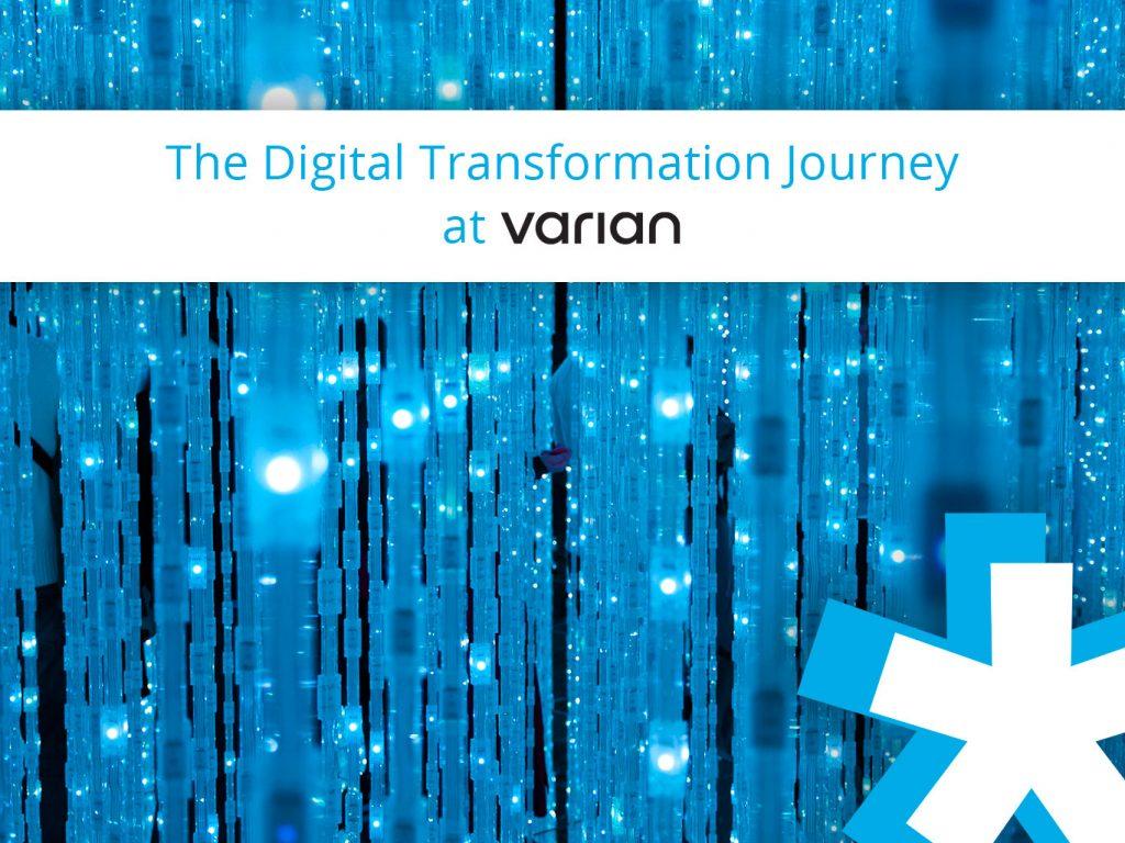Varian's Digital Transformation Journey